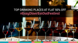 Top Drinking Places to go for Flat 50% Off During EazyDiner EatOut Festival
